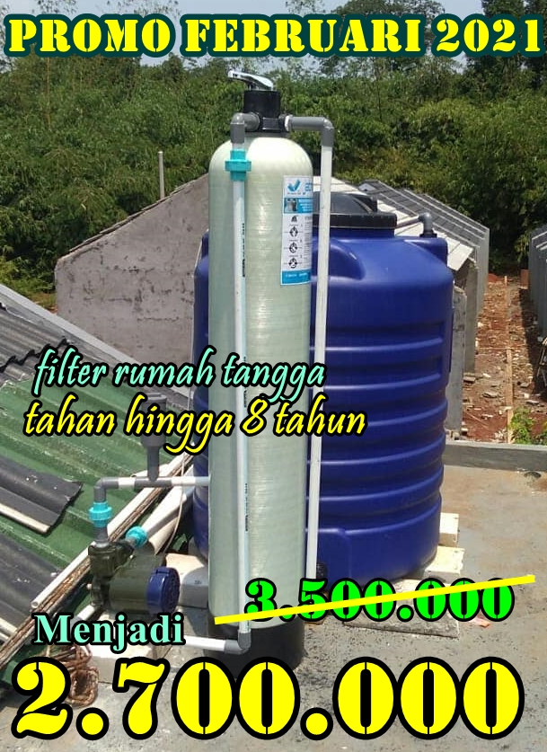 Promo Pasang Filter penyaring air rumah tangga Bulan Februari 2021